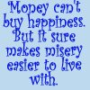 Money can't buy happiness by BlueRavenAngel