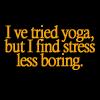 I've tried yoga by BlueRavenAngel