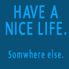 Have a nice life by BlueRavenAngel