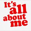 It's all about me by BlueRavenAngel
