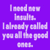 I need new insults by BlueRavenAngel