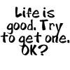 Life is good by BlueRavenAngel