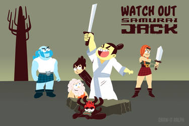 Watch out Samurai Jack!