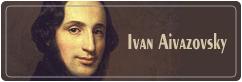 ایوان آیوازوفسکی |  Ivan Aivazovsky