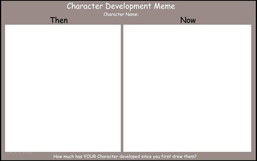 Character Development meme by BetaTestedRobot