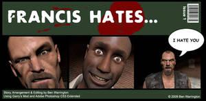 Left 4 Dead - Francis Hates...