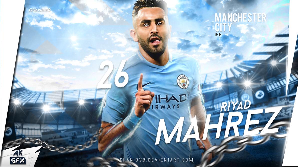 Riyad Mahrez Wallpaper 2018/19 Manchester City By Ghanibvb