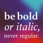 be bold or italic