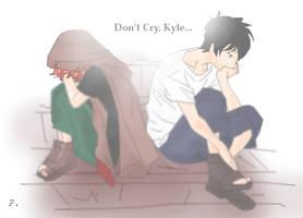 Don't Cry, Kyle. by xXxWOLFRAMxXx