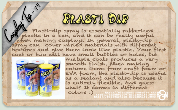 Cosplay Tip 14 - Plasti-Dip by Bllacksheep