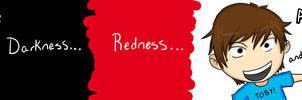 Darkness, Redness, WHITENESS