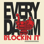 Every Day Im Blockin It