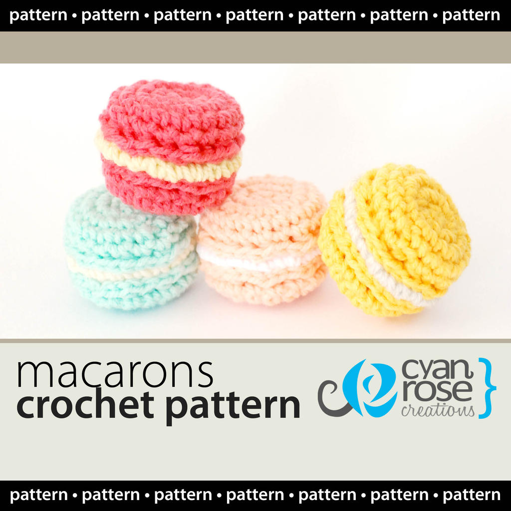 French Crochet Patterns : French Macarons - Crochet PATTERN by CyanRoseCreations on DeviantArt