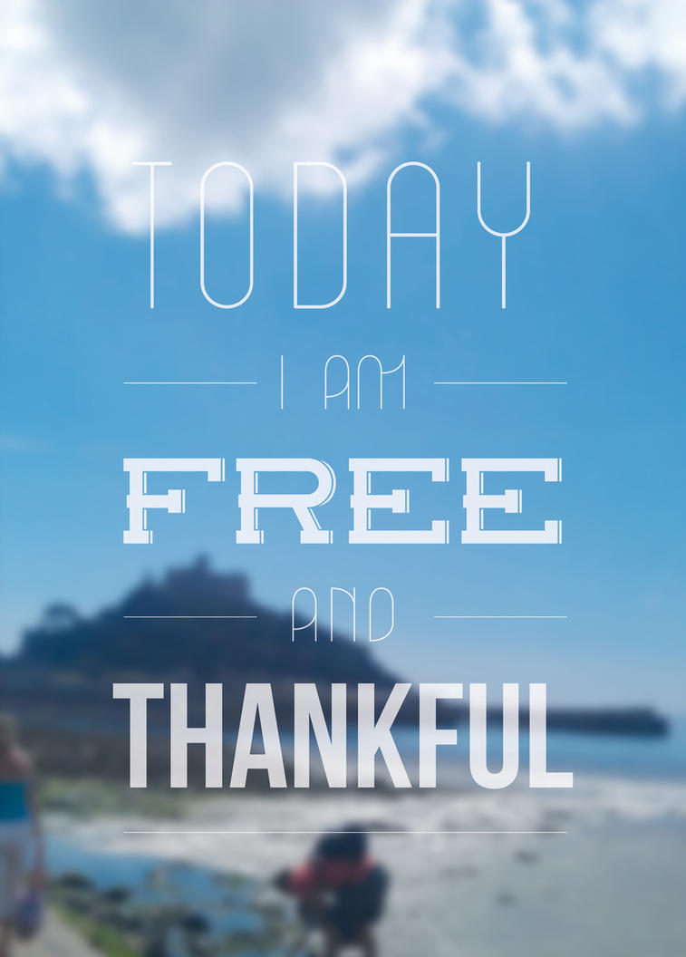 I Am Free Jesus Today I am Free And Th...