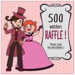 500 Watchers RAFFLE ! by TianaSama