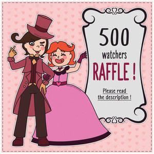 500 Watchers RAFFLE !