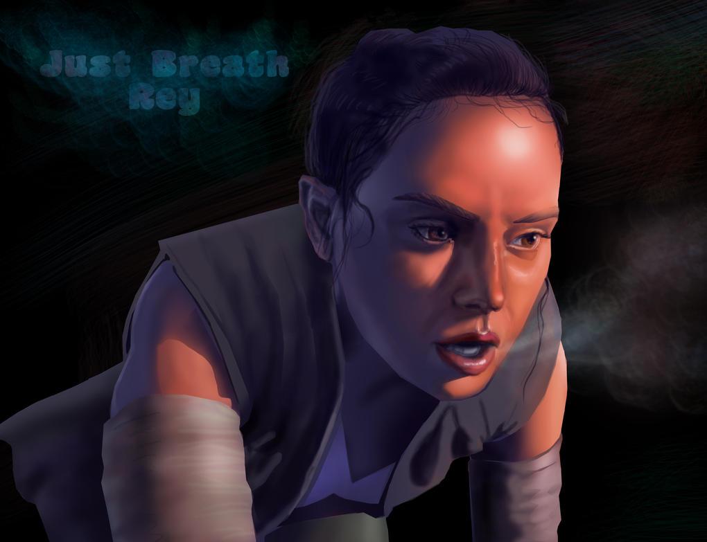 Just Breath Rey -Star Wars - Last Jedi by paintgirl