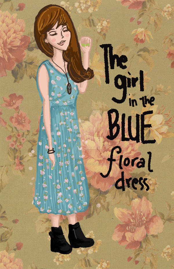 The Girl In The Blue Floral Dress by amplified27