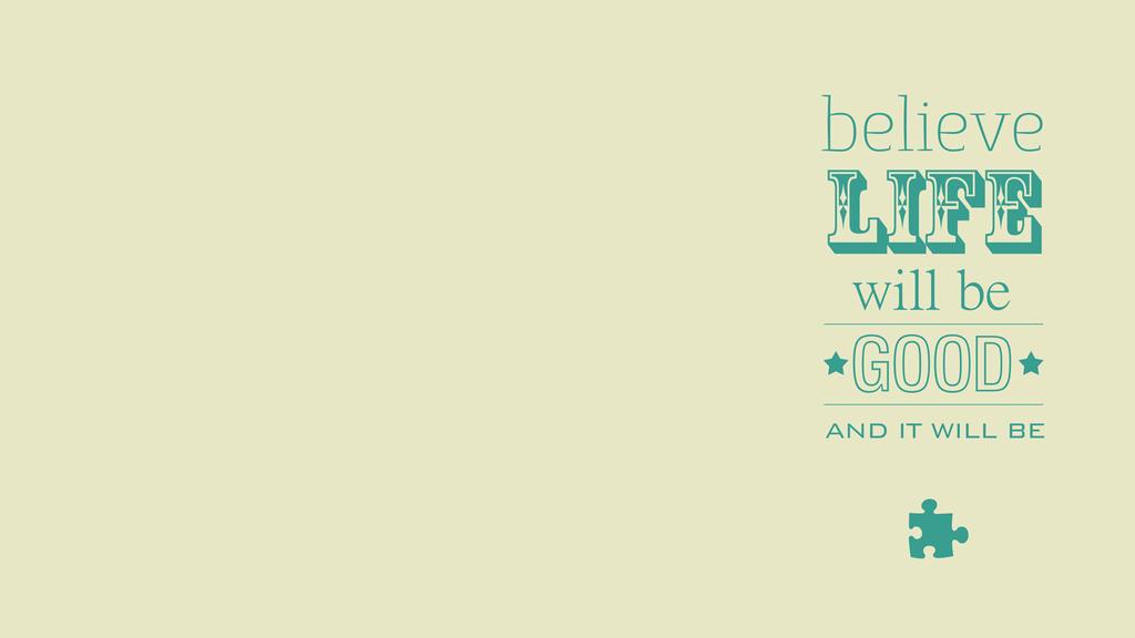 Believe Life Desktop Wallpaper 1366x768 By Amplified27