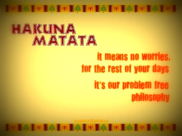 Hakuna Matata by xurwin on DeviantArt