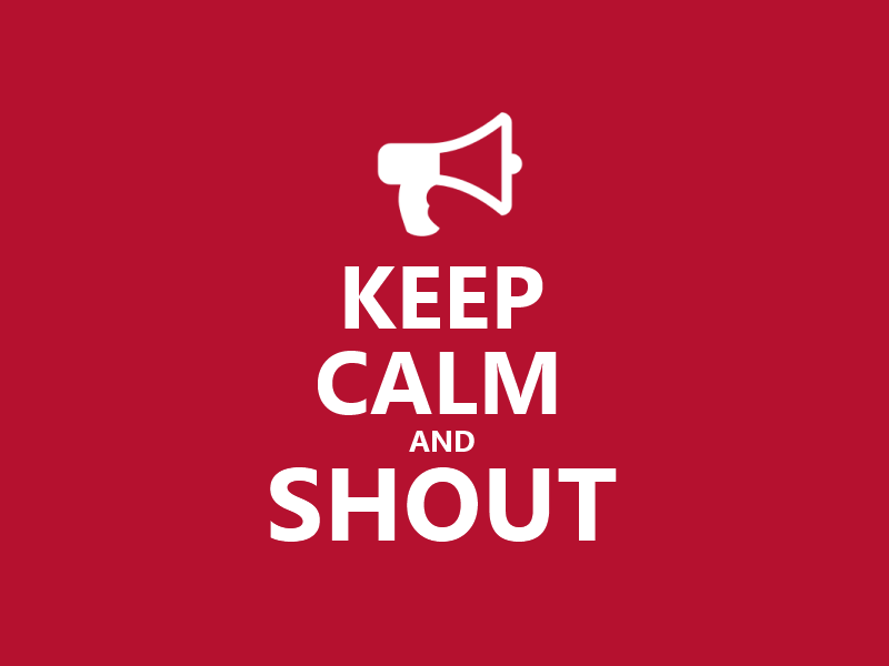 Keep Calm #046 - And Shout by HundredMelanie