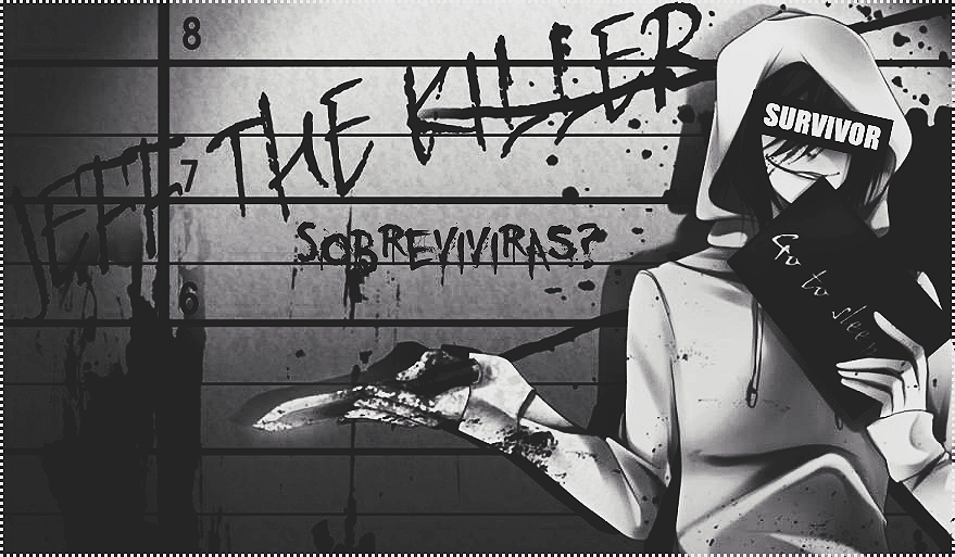 Jeff The Killer 'Survivor'_Fanfic by ArturoPhotoshoper