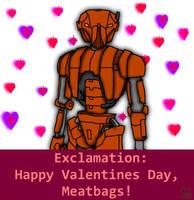 Happy Valentines Day, Meatbags! by KalmaStari