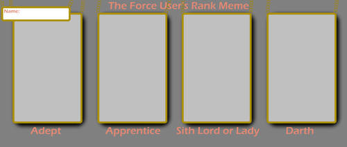 Sith Rank Meme ~ Blank by KalmaStari