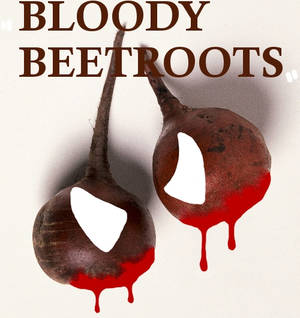 The Real Bloody Beetroots