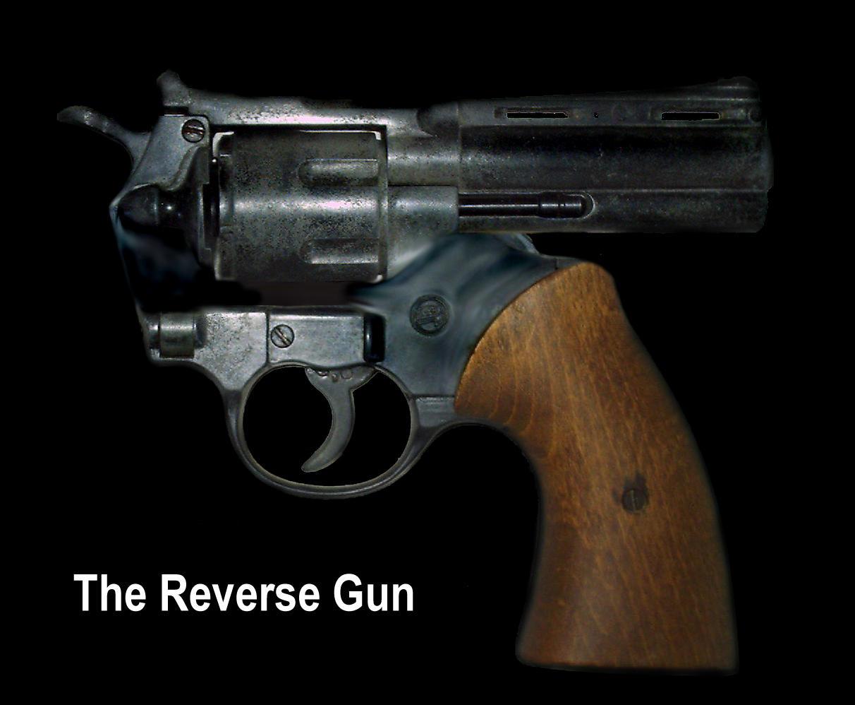Reverse Gun ... Reverse