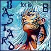 B is for Bastard by shetakaey