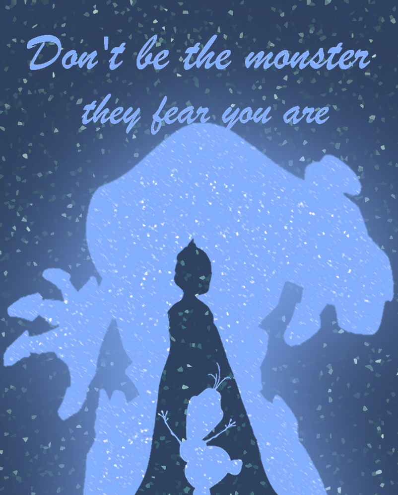 Don't Be The Monster They Fear You Are by 3lectronux