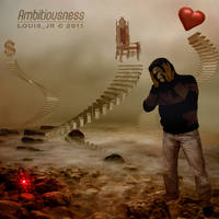 Ambitiousness by Louis-Jr