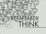 Remember to think