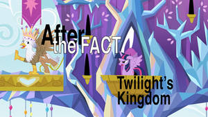 After the Fact: Twilight's Kingdom