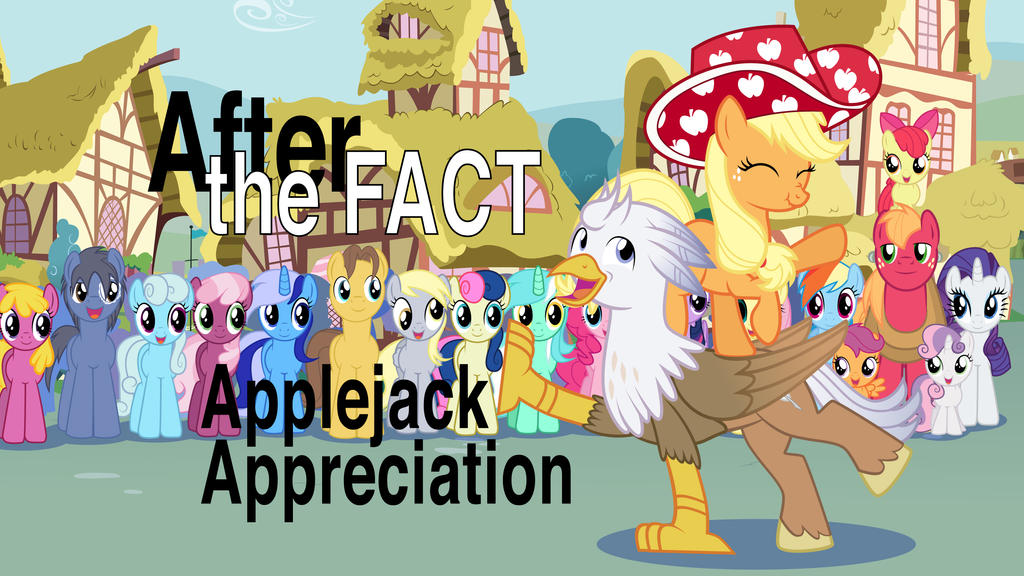 After the Fact: Applejack Appreciation by MLP-Silver-Quill