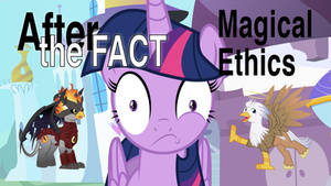 After the Fact: Magical Ethics