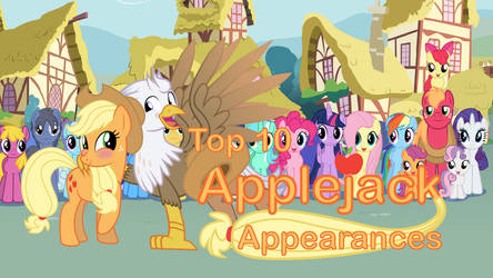 Top 10 Applejack Apperances by MLP-Silver-Quill