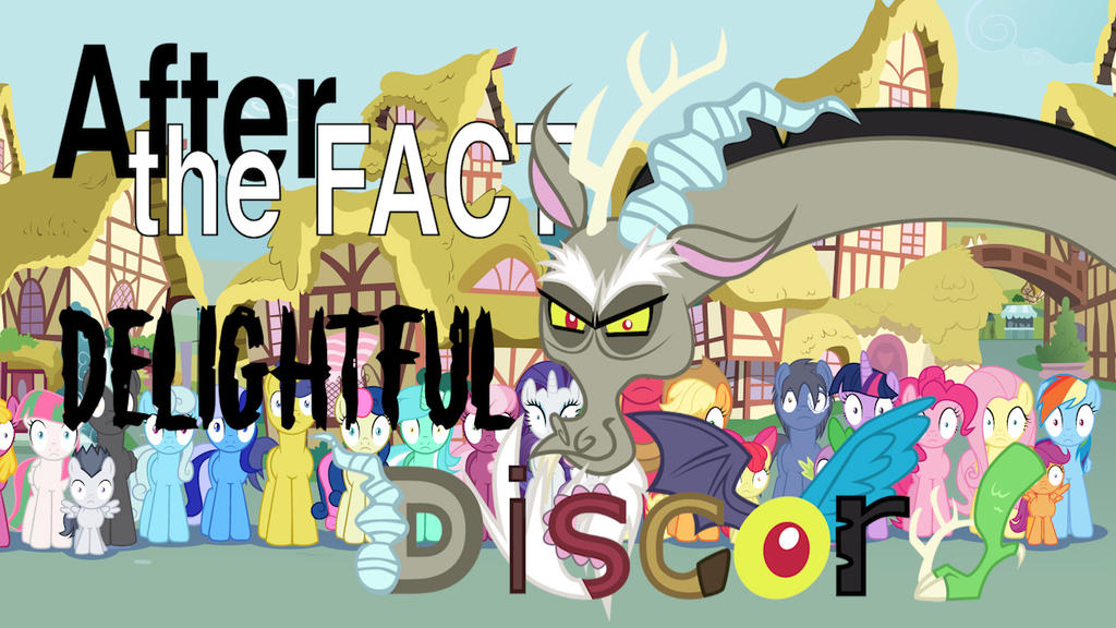 After the Fact: Delightful Discord by MLP-Silver-Quill on DeviantArt