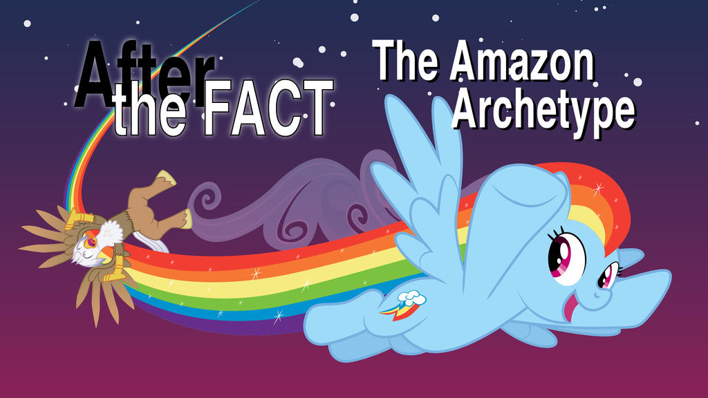 After the Fact: The Amazon Archetype by MLP-Silver-Quill