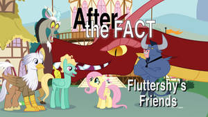After the Fact: Fluttershy's Friends
