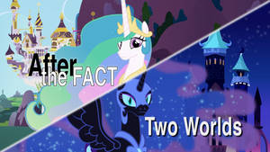 After the Fact: Two Worlds