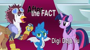 After the Fact: Digi Deja Vu