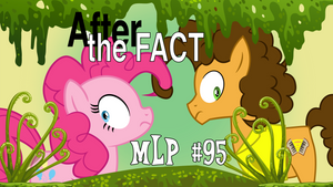 After the Fact: MLP #95