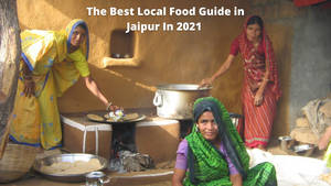 The Best Local Food Guide in Jaipur In 2021