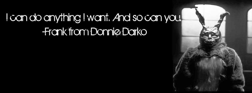 Frank Quote From Donnie Darko by AliTorres96 on DeviantArt
