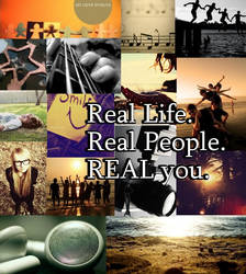 Real Life. Real People. Real you.