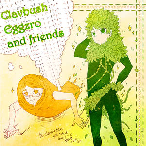 Clavbush, Eggzro, and friends