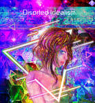 Disorted Idealism. by karindou-art