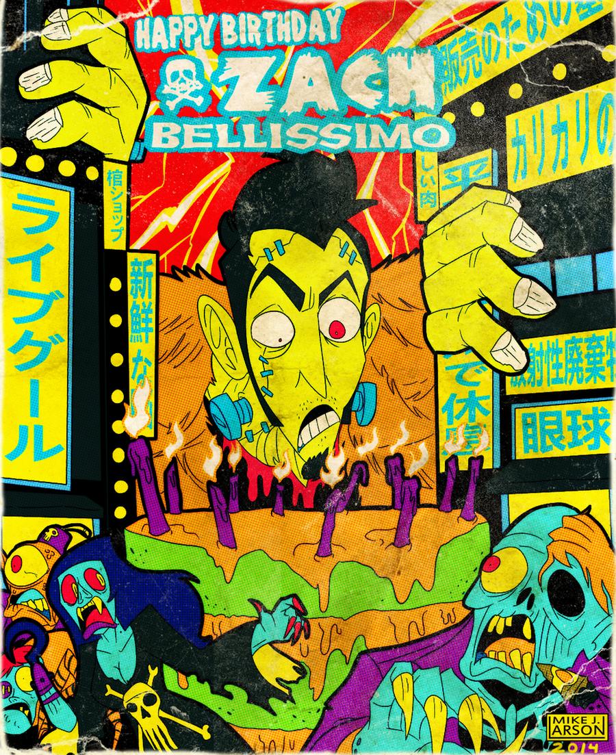 Happy Birthday, Zach Bellissimo! by MichaelJLarson